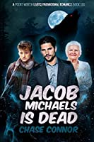 Jacob Michaels Is Dead (A Point Worth LGBTQ Paranormal Romance Book 6)