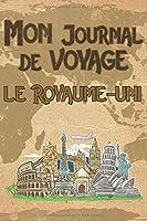 Mon Journal de Voyage le Royaume-Uni: 6x9 Carnet de voyage I Journal de voyage avec instructions, Checklists et Bucketlists, cadeau parfait pour votre séjour au Royaume-Uni et pour chaque voyageur.