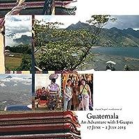 Guatemala: An Adventure with 5 Guapas【洋書】 [並行輸入品]