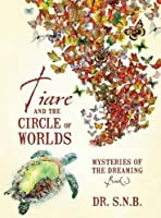 Tiare and the Circle of Worlds: Mysteries of the Dreaming - Book 3