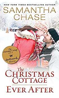 The Christmas Cottage / Ever After by [Chase, Samantha]
