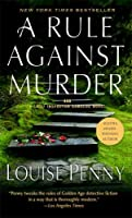 A Rule Against Murder (Armand Gamache Mysteries)