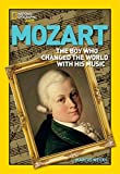 World History Biographies: Mozart: The Boy Who Changed the World With His Music (National Geographic World History Biographies) by Marcus Weeks(2013-07-09)