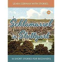 Learn German With Stories: Schlamassel in Stuttgart - 10 Short Stories For Beginners (Dino lernt Deutsch) (German Edition)
