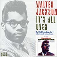 It's All Over: The Okeh Recordings Vol. 1 by WALTER JACKSON (2006-05-03)