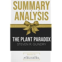 Summary and Analysis The Plant Paradox Steven R. Gundry