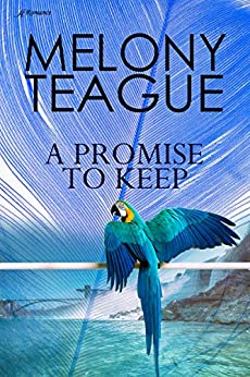 [Teague, Melony]のA Promise to Keep (English Edition)