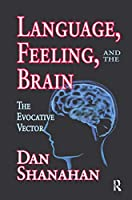 Language, Feeling, and the Brain: The Evocative Vector