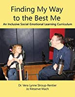 Finding My Way to the Best Me: An Inclusive Social-Emotional Learning Curriculum