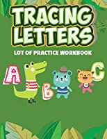 Tracing Letters Lot of Practice: ABC Alphabet Tracing Letter Full Page Lot of Practice for Your Kids, Ages 3-8