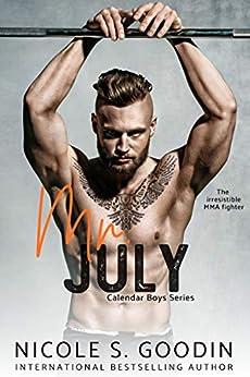 Mr. July: An MMA Sports Romance (Calendar Boys Book 7) by [Goodin, Nicole S.]