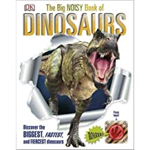 The Big Book of Dinosaurs: Discover the Biggest, Fastest, and Fiercest Dinosaurs