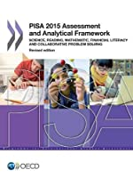 Pisa Pisa 2015 Assessment and Analytical Framework: Science, Reading, Mathematic, Financial Literacy and Collaborative Problem Solving