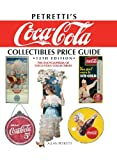 Petretti's Coca-Cola Collectibles Price Guide: The Encyclopedia of Coca-Cola Collectibles 画像