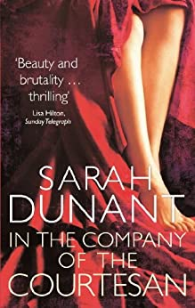 In The Company Of The Courtesan by [Dunant, Sarah]