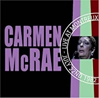 Live At Montreux 1982 by Carmen McRae (2004-08-02)