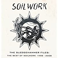 ザ・スレッジハンマー・ファイルズ~ザ・ベスト・オヴ・ソイルワーク 1998~2008(DVD付)
