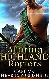 ROMANCE: HIGHLANDER: Alluring Highland Captors (Scottish Historical Arranged Marriage Protector Romance) (English Edition)
