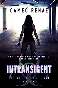Intransigent (The After Light Saga Book 3) by [Renae, Cameo]