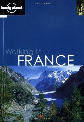 Lonely Planet Walking in France (LONELY PLANET WALKING GUIDES)