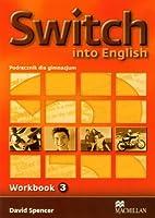 Switch into English 3 Zeszyt cwiczen