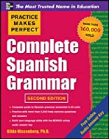 Complete Spanish Grammar (Practice Makes Perfect)