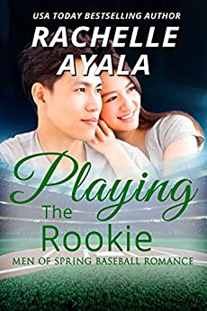 Playing the Rookie: A Men of Spring Novella by [Ayala, Rachelle]