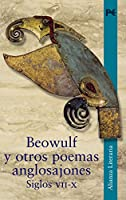 Beowulf y otros poemas anglosajones. Siglos VII-X / Beowulf and other Anglo-Saxon poetry. Centuries VII-X (Alianza Literaria)