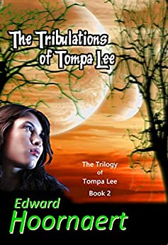 The Tribulations of Tompa Lee (The Trilogy of Tompa Lee Book 2) by [Hoornaert, Edward]