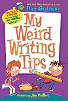 My Weird Writing Tips (My Weird School) by Dan Gutman(2013-06-25)