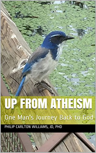Download Up From Atheism: One Man's Journey Back to God (English Edition) B07D6YM3D3
