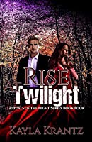Rise at Twilight (Rituals of the Night)