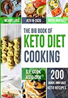 The Big Book of  Keto Diet  Cooking: 200 Quick & Easy Ketogenic Recipes and Easy 5-Week Meal Plans for a Healthy Keto Lifestyle
