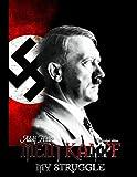 Adolf Hitler (My Struggle) (English Edition)