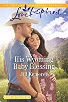His Wyoming Baby Blessing (Wyoming Cowboys)