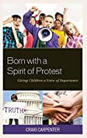 Born With a Spirit of Protest: Giving Children a Voice of Importance