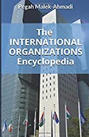 The International Organizations Encyclopedia