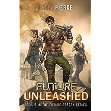 Future Unleashed: A Post-Apocalyptic Harem (Future Reborn Book 5)