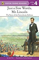 Just a Few Words, Mr. Lincoln: The Story of the Gettysburg Address (Puffin Young Readers, Level 4)