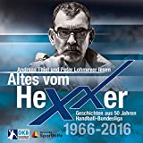 Altes vom Hexxer - Geschichten aus 50 Jahren Handball-Bundesliga: 1966 - 2016