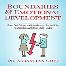 Boundaries & Emotional Development: Boost Self-Esteem & Assertiveness for Healthier Relationships with Inner Child Healing