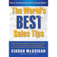 The World's Best Sales Tips: Proven tips and techniques for sales professionals
