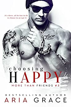 Choosing Happy: M/M Romance (More Than Friends Book 3) by [Grace, Aria]