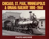 Chicago, St. Paul, Minneapolis and Omaha Railway, 1880-1940 Photo Archive: Photographs from the State Historical Societ