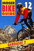 Bike-Guide 12. Gardasee 2: 50 Touren - alle Bike-Routen der Region Gardasee West