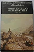 Regional History of the Railways of Great Britain: South and West Yorkshire v. 8