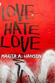 Love Hate Love by [Hansen, Marita A.]