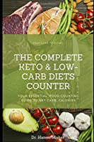The Complete Keto & Low-Carbohydrates diets counter: Your Essential  Food-Counting Guide to Net Carb, Calories, Glycemic Index & Glycemic Load