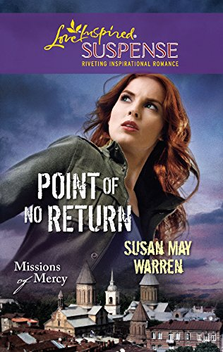 Download Point of No Return (Steeple Hill Love Inspired Suspense: Missions of Mercy) 0373444249
