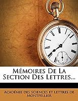 Memoires de La Section Des Lettres...